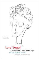 The Journal I Did Not Keep by Lore Segal (ebook)
