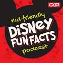 Kid Friendly Disney Fun Facts Podcast