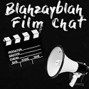 Blahzayblah Film Chat Podcast