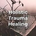 Holistic Trauma Healing Podcast