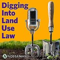 Digging Into Land Use Law
