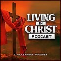Living In Christ: A Millennial Journey