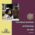 Functional Nutrition and Learning for Kids