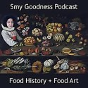 Smy Goodness Podcast | Food History & Food Art