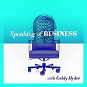 Speaking of Business with Goldy Hyder