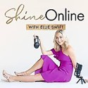 Shine Online with Ellie Swift