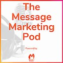 The Message Marketing Pod