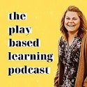 The Play Based Learning Podcast