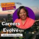 Careers Evolve with Monique C. Johnson