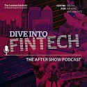 Dive into Fintech - The LIBF aftershow podcast