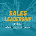 Sales Leadership Podcast - Paul Lanigan