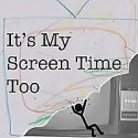 It's My Screen Time Too