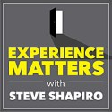 Experience Matters with Steve Shapiro