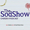 The Sod Show   Gardening Podcast