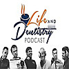 Life And Dentistry - Podcast
