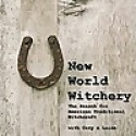 New World Witchery   The Search for American Traditional Witchcraft