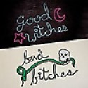 Good Witches, Bad Bitches