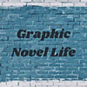 Graphic Novel Life