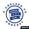 London Is Blue | Chelsea FC Soccer Podcast