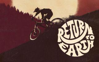 山地车电影《Return to Earth》重返地球,拍摄幕后