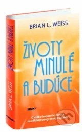 Zivoty minule a buduce (Brian L. Weiss)