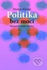 Politika bez moci - Marián Klenko