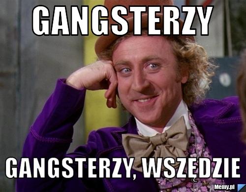 Znalezione obrazy dla zapytania Gangsterzy