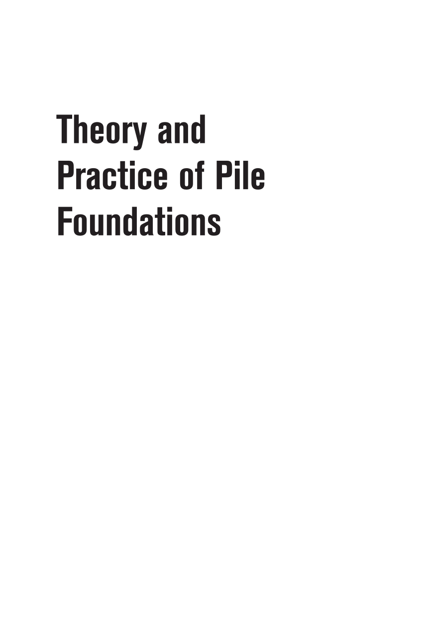 PDF Theory and Practice of Pile Foundations