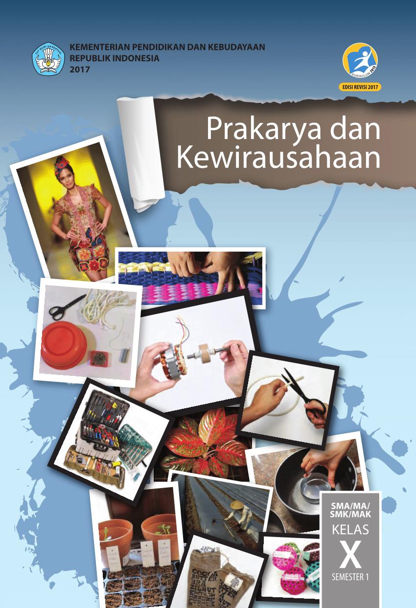 Perangkat pembelajaran silabus smk produk kreatif dan kewirausahaan kurikulum 2013 revisi 2018. Pdf Prakarya Dan Kewirausahaan Kelas 10 Buku Siswa Kemdikbud Edisi Revisi