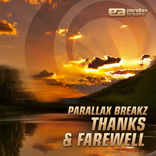 Parallax Breakz - Thanks & Farewell