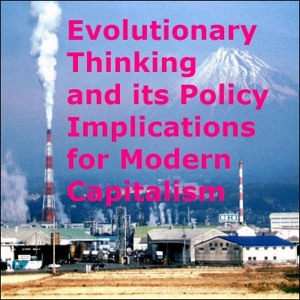 Evolutionary Thinking and Its Policy Implications for Modern Capitalism by This View of Life on SoundCloud