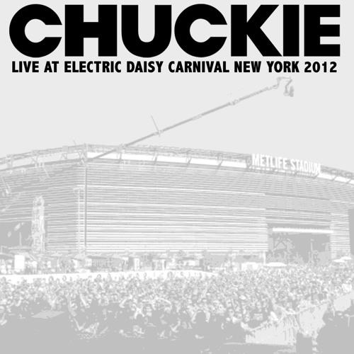 Chuckie Live At Edcnyc By Djchuckie  Listen To Music