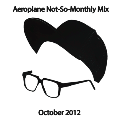 Aeroplane Not-So-Monthly October 2012 Mix