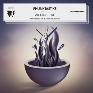 Phunktastike - All Night Fire EP