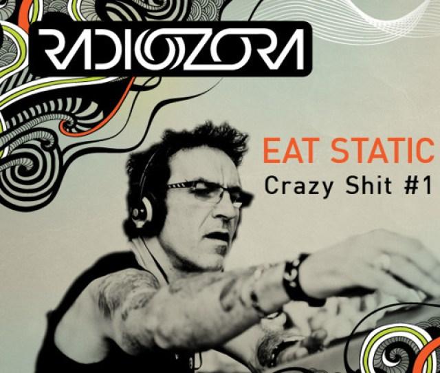 Eat Static Crazy Shit By Radiozora Radi Ozora Free Listening On Soundcloud