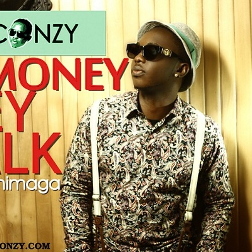 My Money Dey Talk By Waconzy Ft. Chimaga