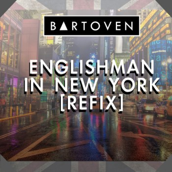 Englishman In New York (Refix)