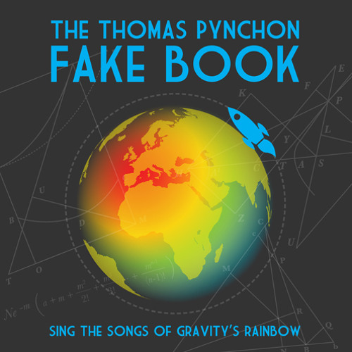 The Thomas Pynchon Fake Book Sing the Songs of Gravitys