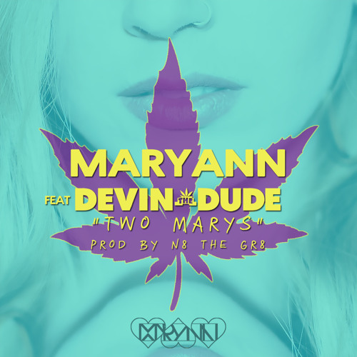 Maryann - Two Marys Feat. Devin The Dude (Prod by N8 the Gr8)