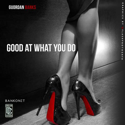 Guordan Banks -Good At What You Do