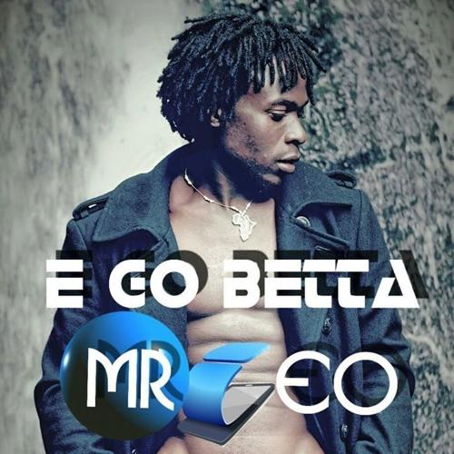Mr Leo  E Go Better [prodby Salatiel] By Alpha Better