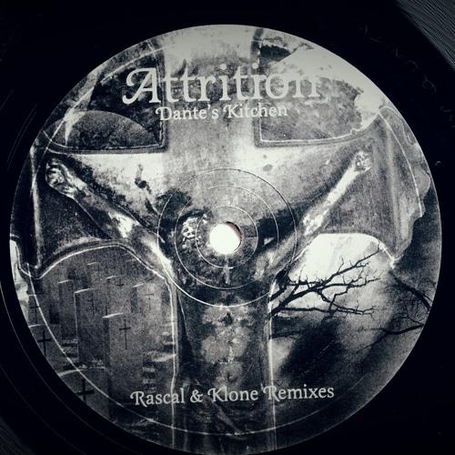 Attrition  Dantes Kitchen Rascal  Klone Remix RAK001