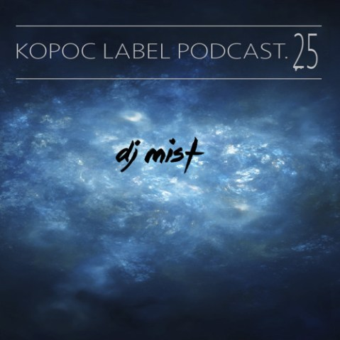 Dj Mist – Kopoc Label Podcast.025