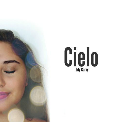Cielo english version by Lily Garay by Lily Garay  Free Listening on SoundCloud