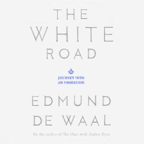 The White Road by Edmund de Waal, audiobook excerpt by