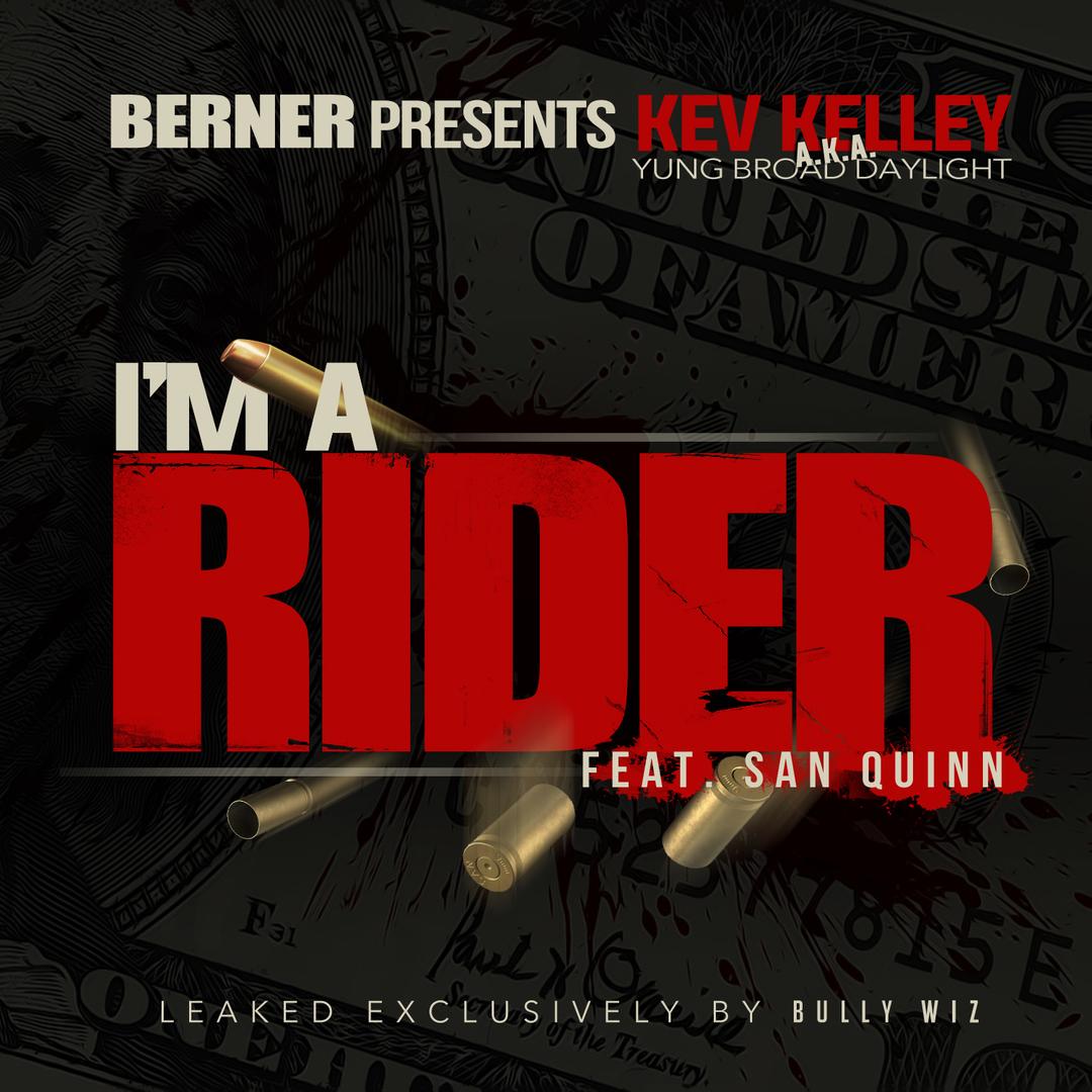 Im Rider Song Download Mp3: Kev Kelley Ft. San Quinn - I'm A Rider