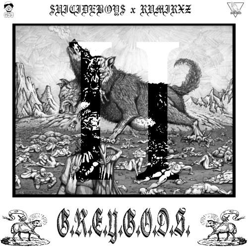 $UICIDEBOY$ x RAMIREZ - G.R.E.Y.G.O.D.S.I.I. (Mixtape)