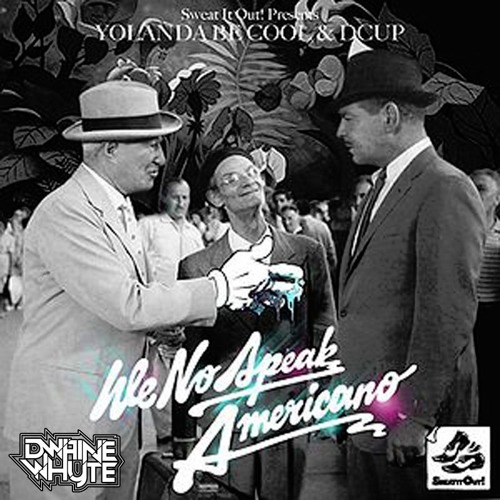 Yolanda Be Cool Vrs DCup - We No Speak Americano - Dwaine Whyte Remix by  Dwaine Whyte [Official] ✅ on SoundCloud - Hear the world's sounds