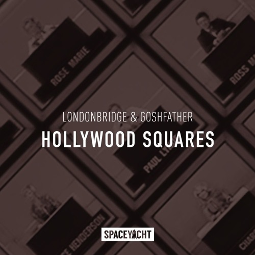 LondonBridge Amp Goshfather Hollywood Squares