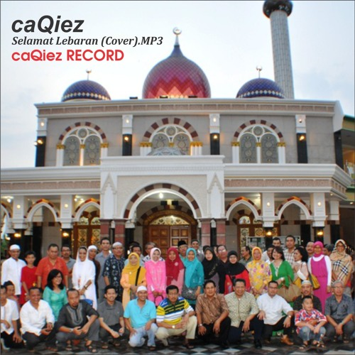 Caqiez Selamat Lebaran Cover By Caqiez Record On Soundcloud